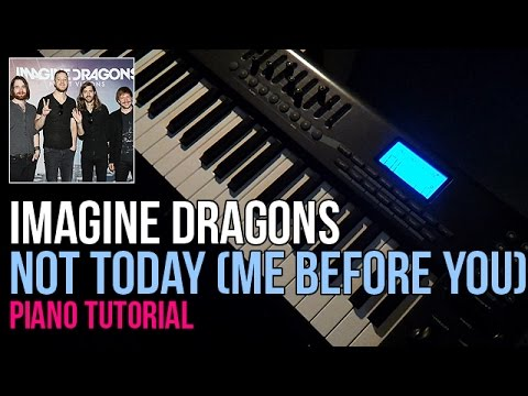 How To Play: Imagine Dragons - Not Today / Me Before You (Piano Tutorial)