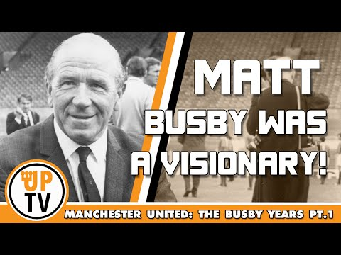 Sir Matt Busby was a visionary   Manchester United: The Busby Years   Part 1