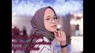 Download Ya-maulana sabyan gabus lyric video