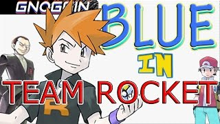 Pokemon Theory: BLUE is in Team Rocket!  | Gnoggin
