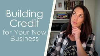 Building Credit for Your New Business