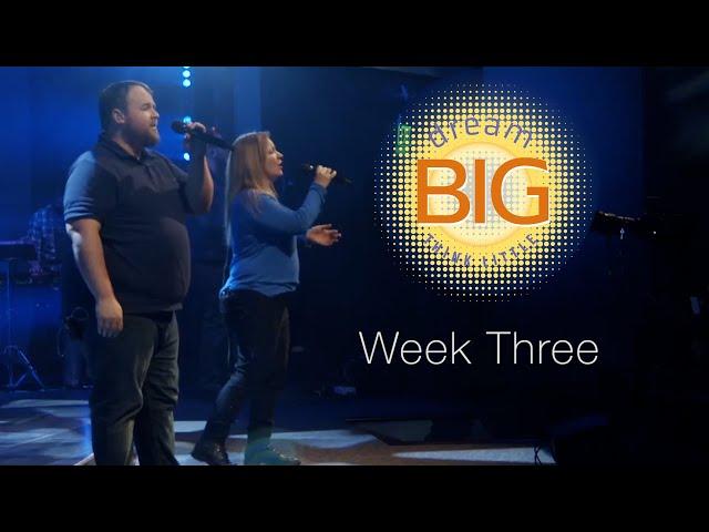Dream Big Think Little   Week 3   Sunday Mass for April 18