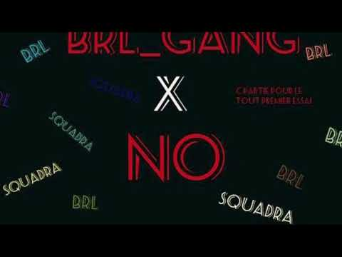 BRL gang x N.O - Gang