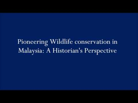 Pioneering Wildlife Conservation in Malaysia: A Historian's perspective
