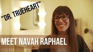 Meet Navah Raphael - The Actress Behind DR.TRUEHEART | STAR KIDS
