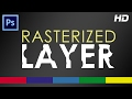 How to Rasterize a Layer in Photoshop - Video Tutorial