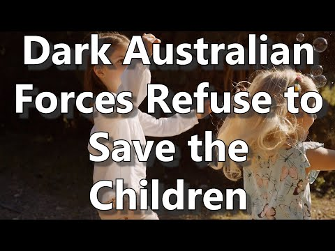 Dark Australian Forces Refuse To Save The Children