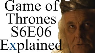 Game of Thrones S6E06 Explained
