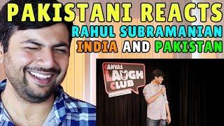 Pakistani reacts to rahul subramanian | india and pakistan
