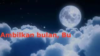 Lagu anak-anak Ambilkan Bulan Bu dengan lirik lagu