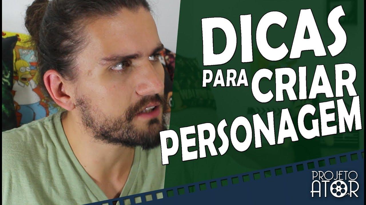 DICAS PARA CRIAR PERSONAGENS | Projeto Ator 108