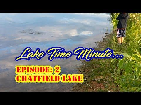 Lake Time Minute:  Chatfield Lake Reservoir - Littleton Colorado - Fishing Colorado Front Range