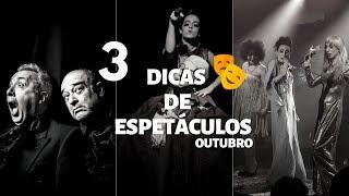 3 espetáculos de volta em OUTUBRO