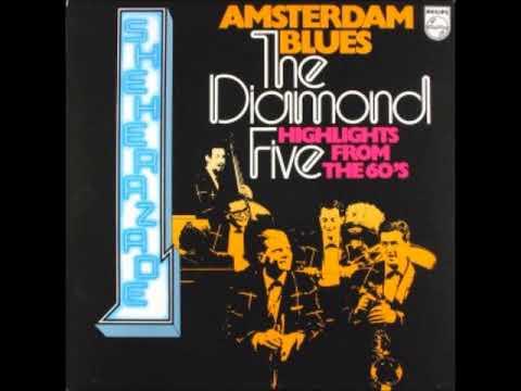 The Diamond Five  - Amsterdam Blues ( Full Album )