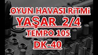 40 DK-OYUN HAVASI RİTMİ  TEMPO  105