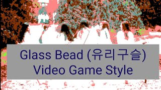 Gfriend (여자친구) - Glass Bead (유리구슬) Video Game Style Cover (8…