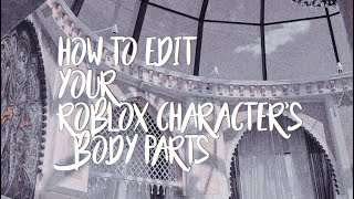 How to edit your Roblox character's body parts, height & more!
