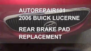 rear brake replacement on a 2006 Buick lucerne