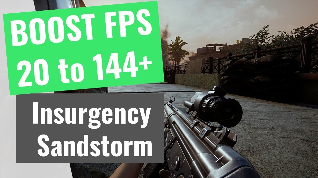 Insurgency Sandstorm: How to Increase your performance / BOOST your FPS on  any PC!