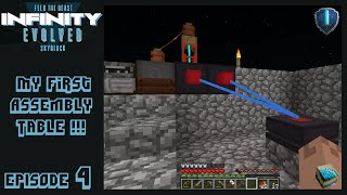 ftb infinity evolved skyblock expert mode e4 my first assembly table