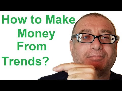 How to Make Money From Trends?