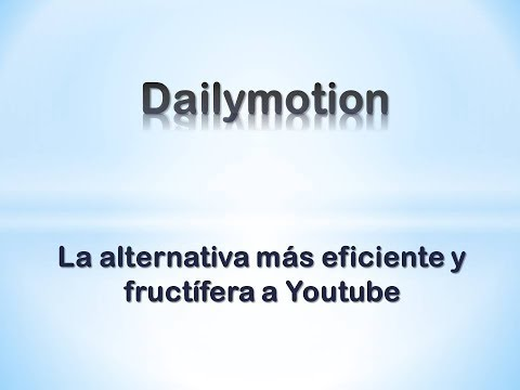 Dailymotion. La mejor alternativa a Youtube.