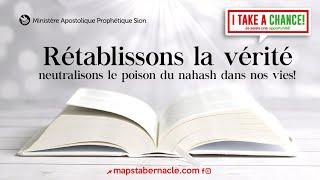 RÉTABLISSONS LA VÉRITÉ : NEUTRALISONS LE POISON DU NAHASH DANS NOS VIES!