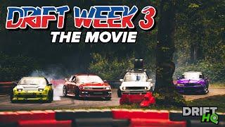 Drift Week 3 - THE MOVIE