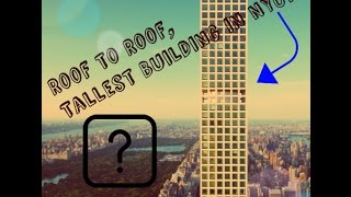 ROOF TO ROOF TALLEST BUILDING IN NYC!?!?JABVlog #1