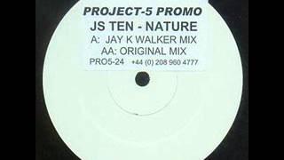 JS Ten - Nature (Jay K Walker Remix)