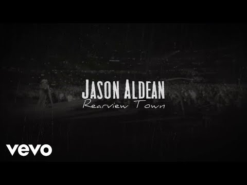 Jason Aldean – Rearview Town (Lyric Video)