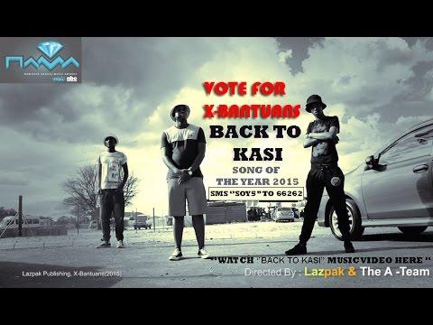 X-Bantuans - Back to Kasi (Official Video) HD