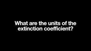 What are the units of the extinction coefficient?