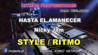 ♫ Ritmo / Style  - HASTA EL AMANECER - Nicky Jam