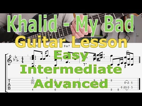 Khalid - My Bad, Guitar Lesson, Tutorial, TAB, How to play, Easy, Intermediate, Advanced Mp3