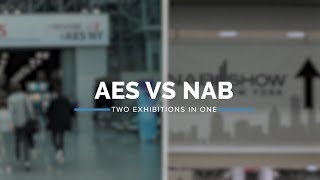 AES vs NAB: Two exhibitions in one