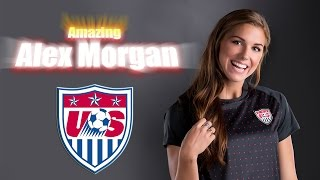 Amazing Alex Morgan ● Goals & Skills ● HD