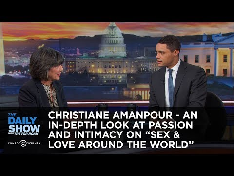 Christiane Amanpour - An In-Depth Look at Passion and Intimacy on Sex & Love Around the World