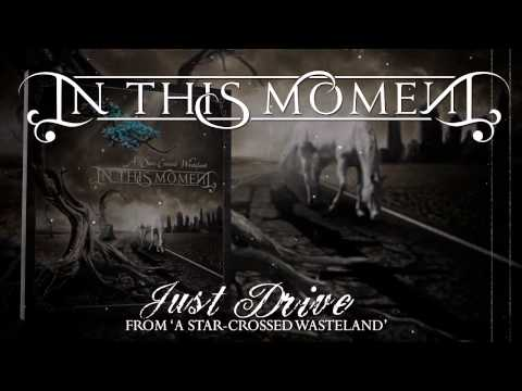 IN THIS MOMENT - Just Drive (Album Track)