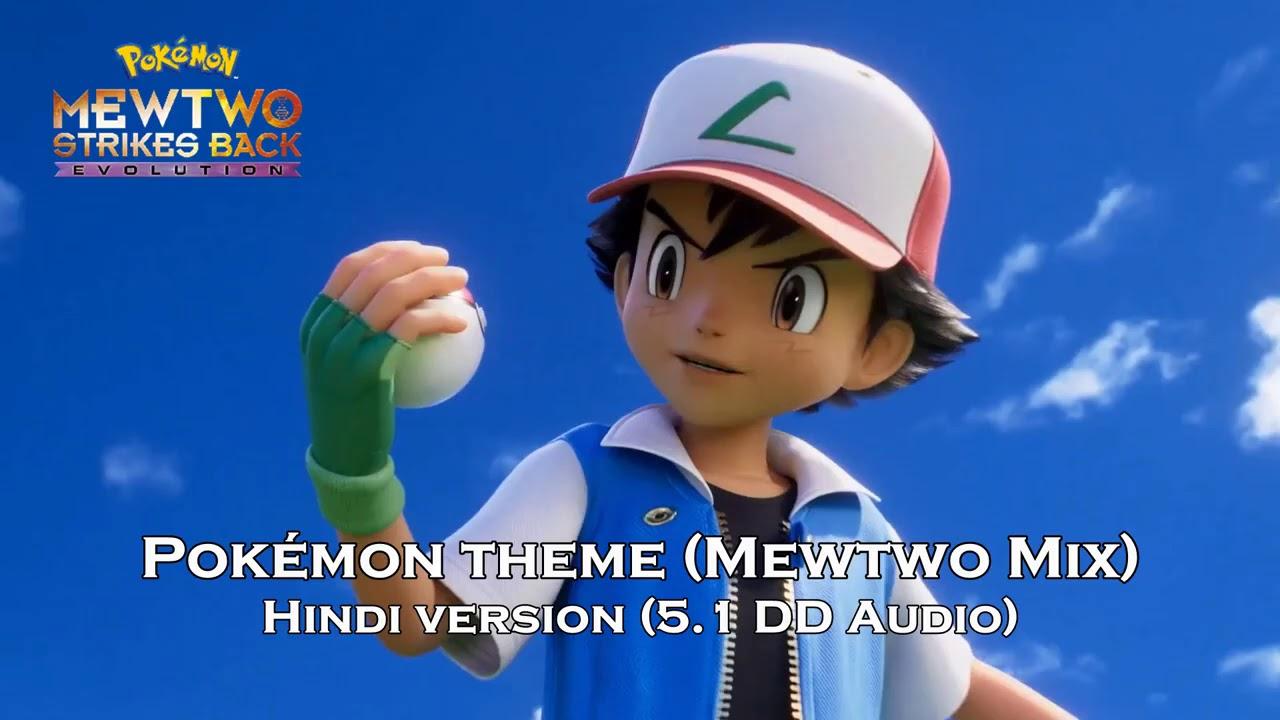 Pokemon Theme Mewtwo Mix Hindi Version Audio Song Pokemon Movie Mewtwo Strikes Back Evolution Youtube