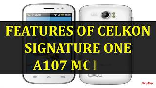FEATURES OF CELKON SIGNATURE ONE A107 MOBILE