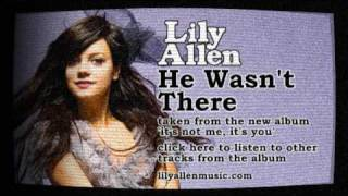 Watch Lily Allen He Wasnt There video