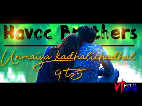 9 to 5 full time of love story   havoc brothers   vtm editor   Mugen rao  #karaat