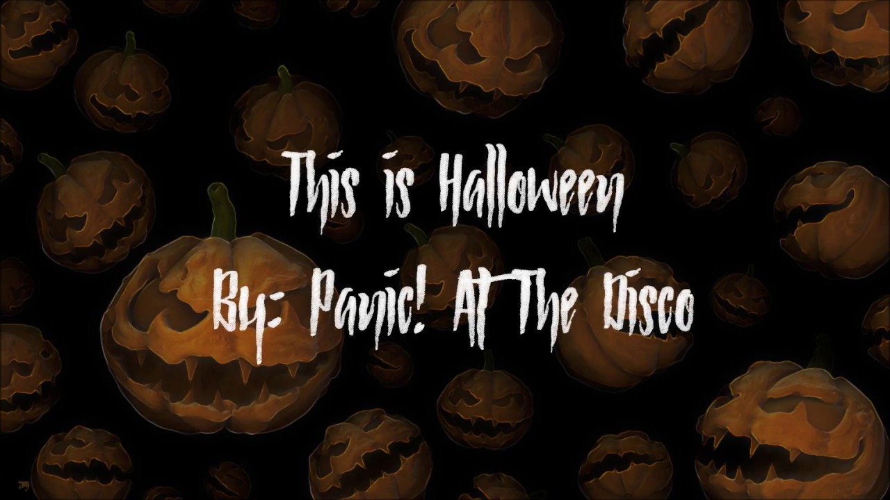 this is halloween (lyrics) by: panic! at the disco - youtube