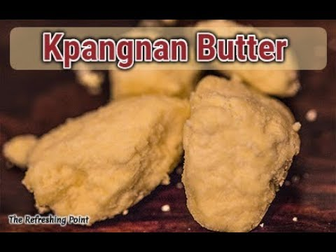 "Kpangnan Butter from African Butter Tree has Skin Benefits - NOT ""Golden Shea Butter"""