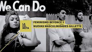 [1.58 MB] Feminismo Beyoncé y Nuevas Masculinidades Gillette | LACOMETA