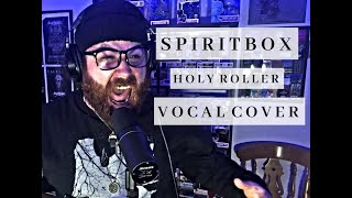 HOLY ROLLER - Spiritbox - Vocal Cover