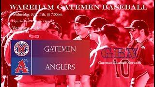 Gatemen Baseball Network Live Stream: Wareham Gatemen @ Chatham Anglers (7/11/18)