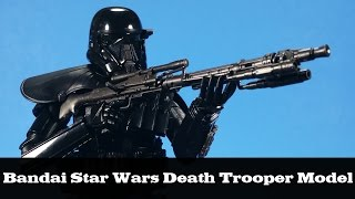 Bandai Star Wars Death Trooper Model Kit Build and Review Rogue One