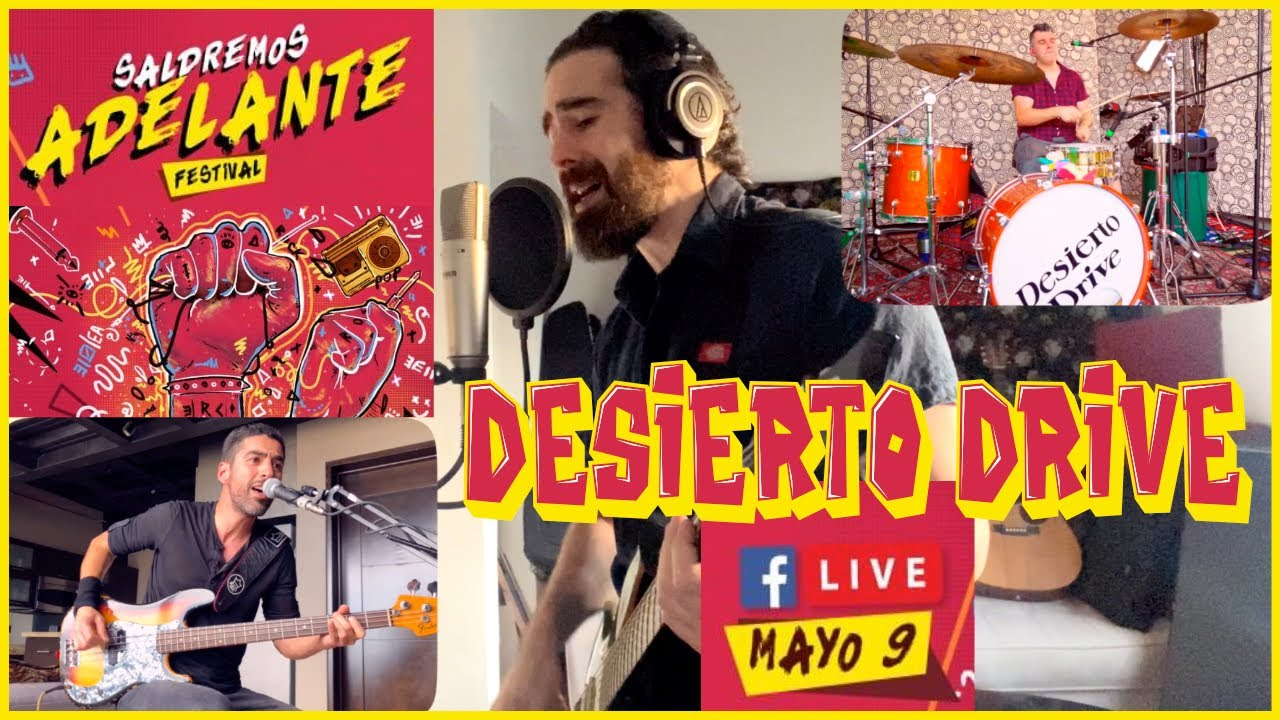 "Desierto Drive - Live Web Festival ""Saldremos Adelante 2020""."